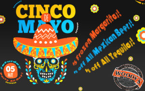 Cinco de Mayo Celebration! @ Dallas Woody's | Dallas | Texas | United States