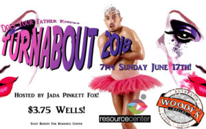 Woody's 14th Annual Turnabout! Does Your Father Know? @ Dallas Woody's | Dallas | Texas | United States
