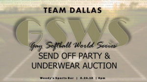 Team Dallas Send Off Party and Underwear Auction @ Dallas Woody's | Dallas | Texas | United States